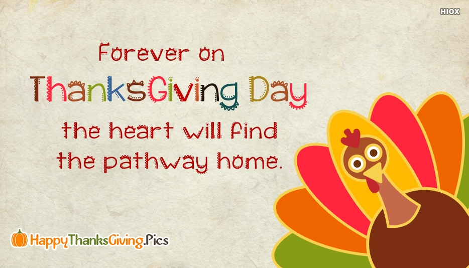 Forever On Thanksgiving Day The Heart Will Find The Pathway Home - Happy Thanksgiving Images and Quotes