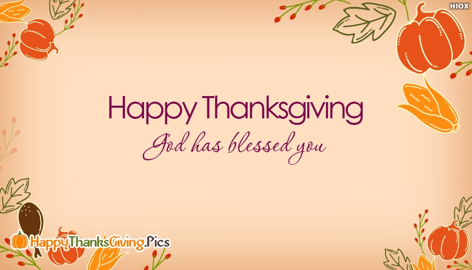 God Has Blessed You. Happy Thanksgiving - Thanksgiving Images for Everyone