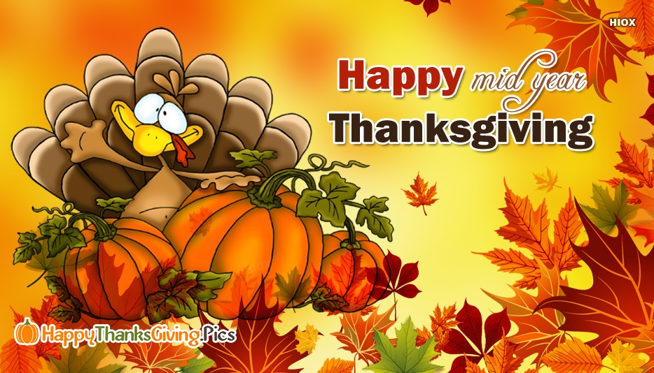 Happy Mid Year Thanksgiving