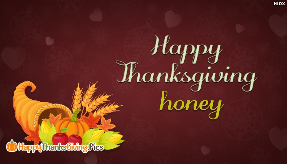Happy Thanksgiving Honey - Happy Thanksgiving Images for Honey