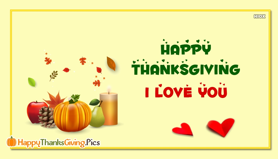 Happy Thanksgiving. I Love You - Thanksgiving Images for My Love