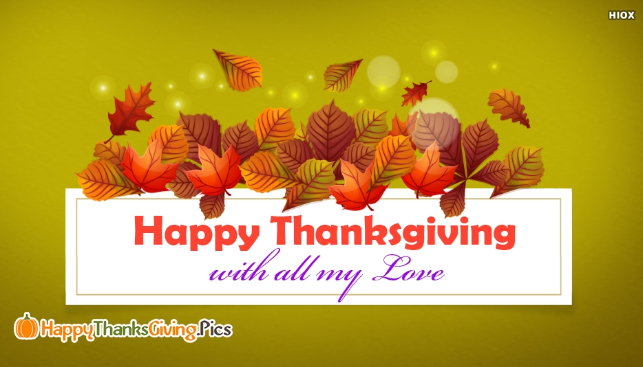 Happy Thanksgiving With All My Love - Thanksgiving Images for My Love