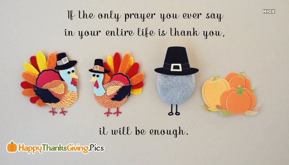 If The Only Prayer You Ever Say In Your Entire Life is Thank You, It