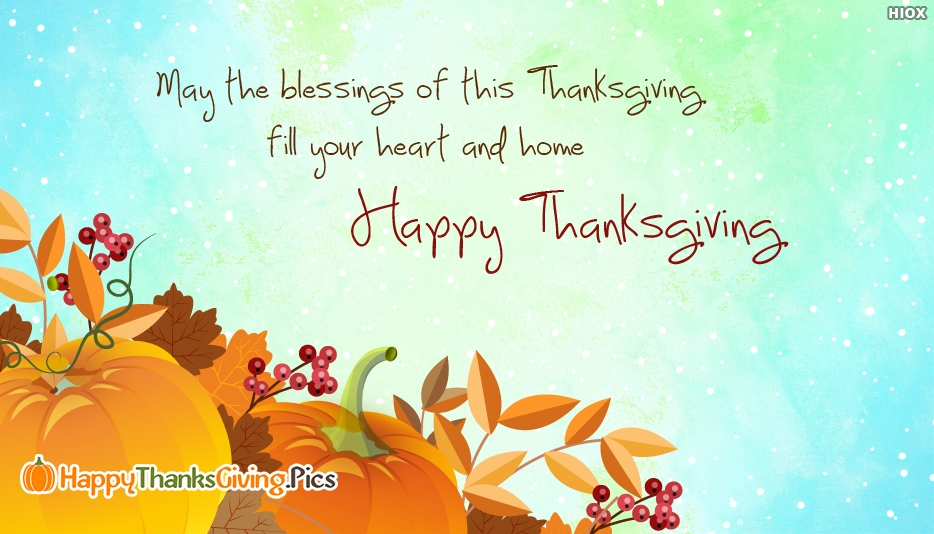May The Blessings Of This Thanksgiving Fill Your Heart and Home - Thanksgiving Images For Family and Friends
