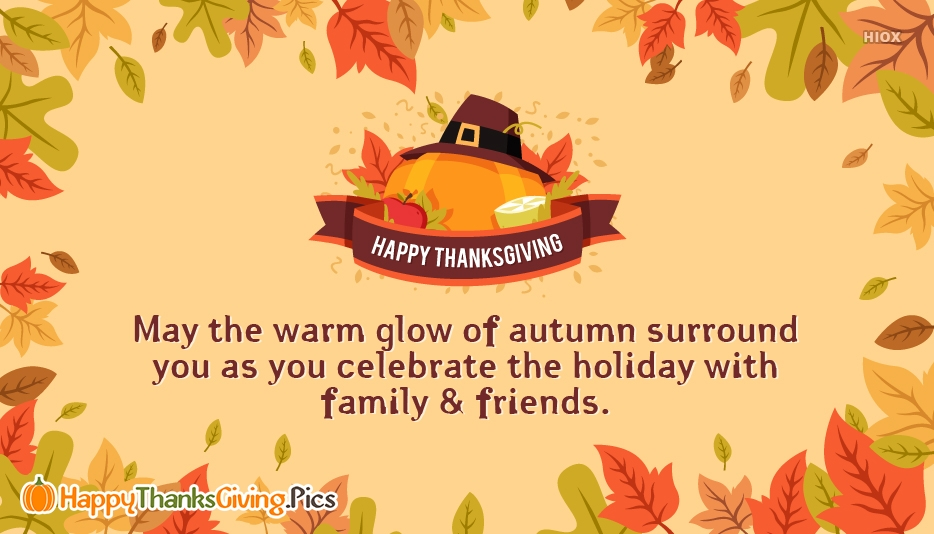 May The Warm Glow Of Autumn Surround You As You Celebrate The Holiday With Your Family and Friends