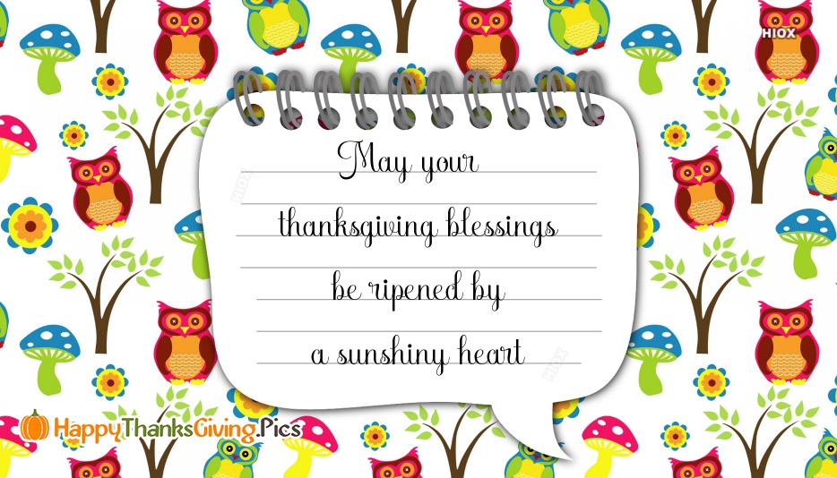 May Your Thanksgiving Blessings Be Ripened By A Sunshiny Heart