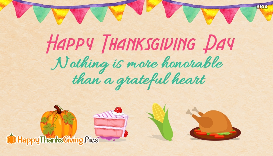 Nothing is More Honorable Than A Grateful Heart - Thanksgiving Images and Quotes