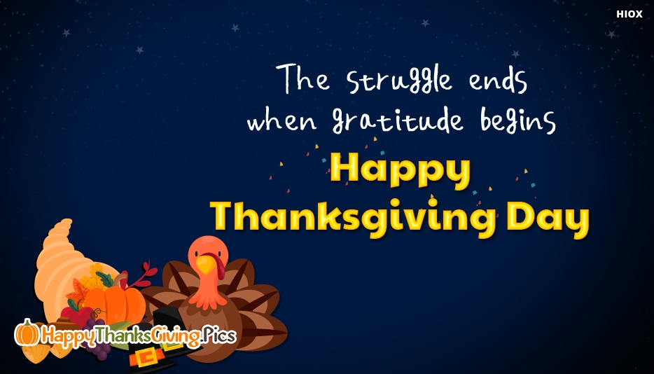 The Struggle Ends When Gratitude Begins. Happy Thanksgiving Day - Thanksgiving Images for Wallpaper