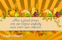 After A Good Dinner, One Can Forgive Anybody, Even One
