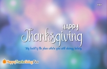 My Heart Is The Place Where You Will Always Belong. Happy Thanksgiving
