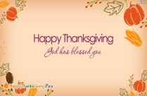 God Has Blessed You. Happy Thanksgiving