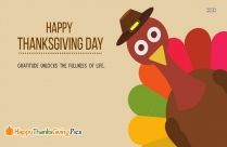 Gratitude Unlocks The Fullness Of Life. Happy Thanksgiving Day.