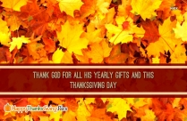 Thank God For All His Yearly Gifts And This Thanksgiving Day