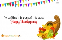 The Best Thing In Life Are Meant To Be Shared. Happy Thanksgiving